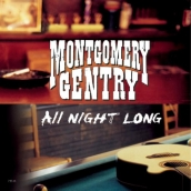 Montgomery Gentry - All Night Long